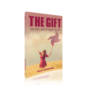 The Gift: You Don't Have to Figure it All Out